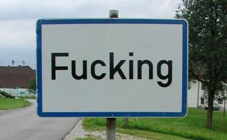 V roce 2004 se konalo referendum o přejmenování rakouské vesnice Fucking, místní ale trvali na starém názvu.